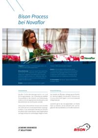 Novaflor ist die Vertriebsorganisation von rund 30 Grossgärtnereien. Das Unternehmen beliefert Grossverteiler in der Deutsch- und Westschweiz, wobei es sich als ergänzender Absatzkanal zu den Blumenbörsen des Fachhandels versteht. Die Business Software Bison Process ist für Novaflor der Schlüssel zum prozessoptimierten Leistungsportfolio.